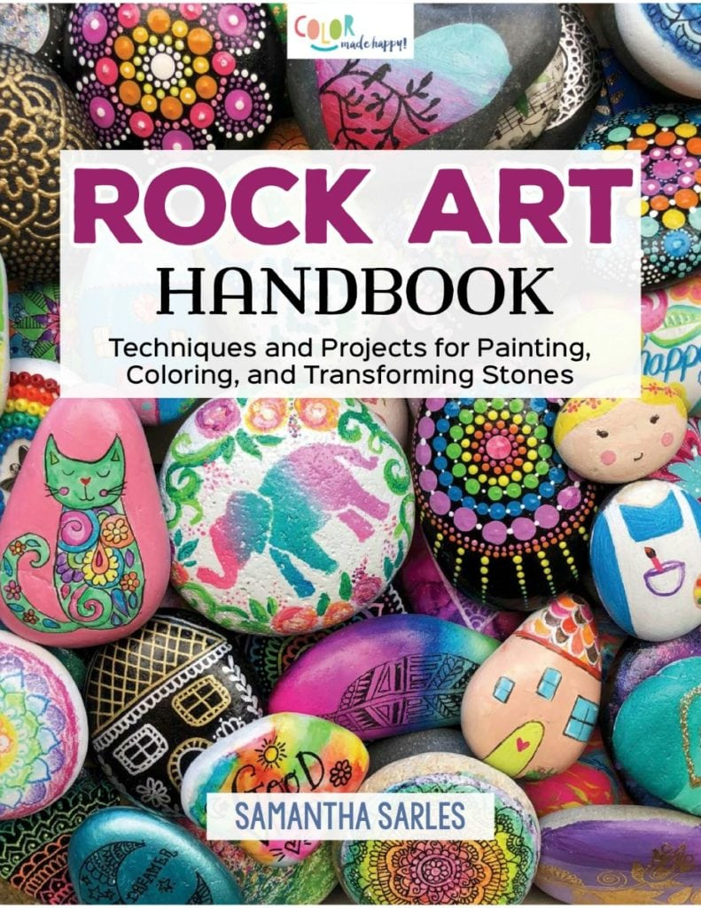 Rock Art Handbook - The best supplies and tutorials for decorating rocks